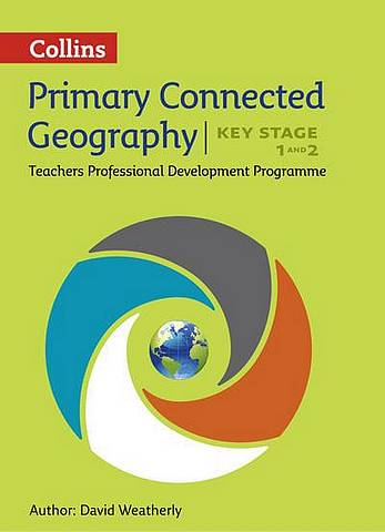 Connected Geography Key Stage 1 and 2: Collins Primary Geography Teachers CPD Programme (Digital Download) - David Weatherly - 9780008167868
