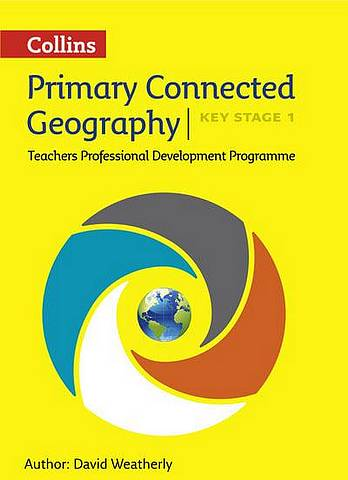 Connected Geography Key Stage 1: Collins Primary Geography Teachers CPD Programme (Digital Download) - David Weatherly - 9780008167875