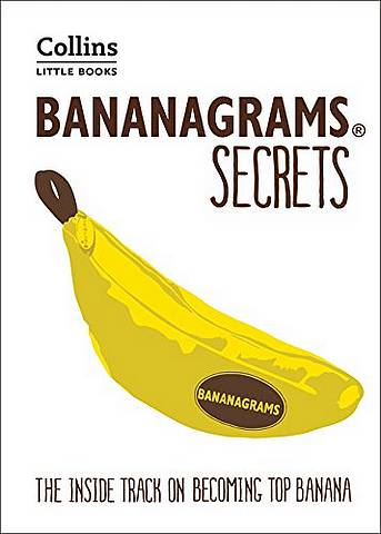 BANANAGRAMS (R) Secrets: The Inside Track on Becoming Top Banana (Collins Little Books) - Collins Dictionaries - 9780008250461