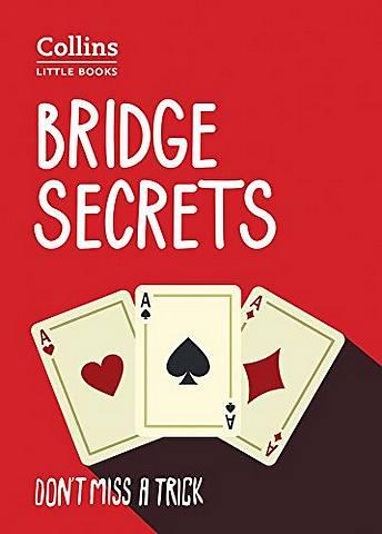 Bridge Secrets: Don't miss a trick (Collins Little Books) - Collins - 9780008250478