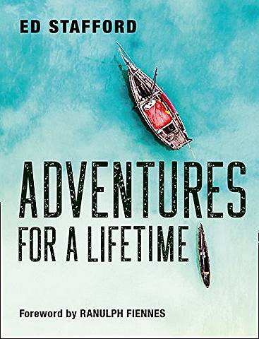 Adventures for a Lifetime - Ed Stafford - 9780008306359