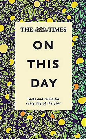 The Times On This Day: Facts and trivia for every day of the year - James Owen - 9780008313623