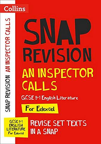 An Inspector Calls: Edexcel GCSE 9-1 English Literature Text Guide: For the 2020 Autumn & 2021 Summer Exams (Collins GCSE Grade 9-1 SNAP Revision) - Collins GCSE - 9780008353018