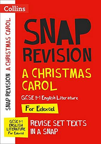 A Christmas Carol: Edexcel GCSE 9-1 English Literature Text Guide: For the 2020 Autumn & 2021 Summer Exams (Collins GCSE Grade 9-1 SNAP Revision) - Collins GCSE - 9780008353056