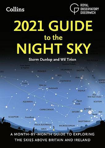 2021 Guide to the Night Sky: Bestselling month-by-month guide to exploring the skies above Britain and Ireland - Storm Dunlop - 9780008389048