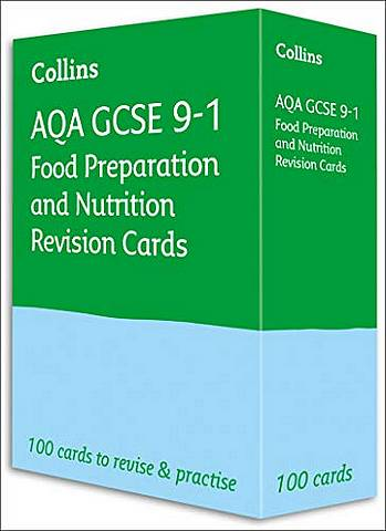 AQA GCSE 9-1 Food Preparation & Nutrition Revision Cards: For the 2020 Autumn & 2021 Summer Exams (Collins GCSE Grade 9-1 Revision) - Collins GCSE - 9780008399283