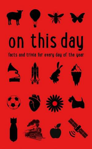On This Day: Facts and trivia for every day of the year - James Owen - 9780008409326