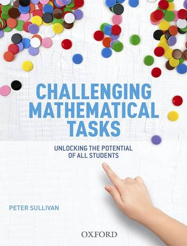Challenging Mathematical Tasks: Unlocking the potential of all students - Peter Sullivan - 9780190303808