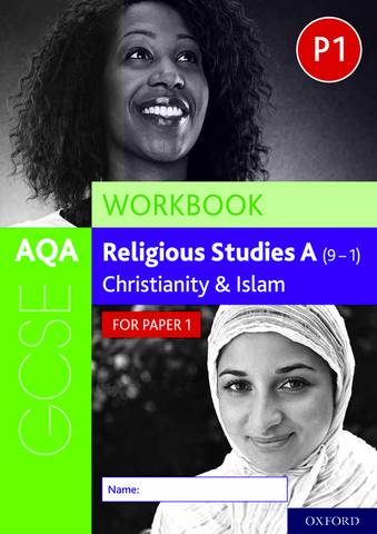 AQA GCSE Religious Studies A (9-1) Workbook: Christianity and Islam for Paper 1 - Rachael Jackson-Royal - 9780198445630