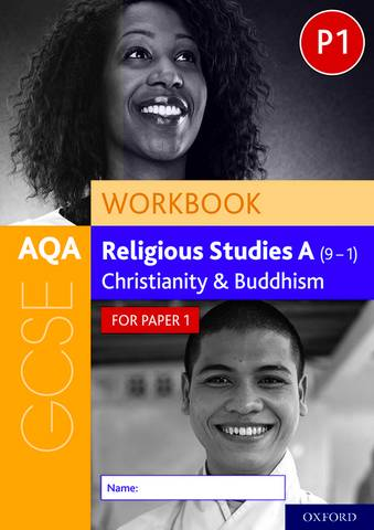 AQA GCSE Religious Studies A (9-1) Workbook: Christianity and Buddhism for Paper 1 - Rachael Jackson-Royal - 9780198445647