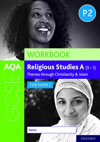 AQA GCSE Religious Studies A (9-1) Workbook: Themes through Christianity and Islam for Paper 2 - Dawn Cox - 9780198445661