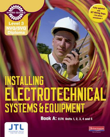 Level 3 NVQ/SVQ Diploma Installing Electrotechnical Systems and Equipment Candidate Handbook - JTL Training - 9780435031268