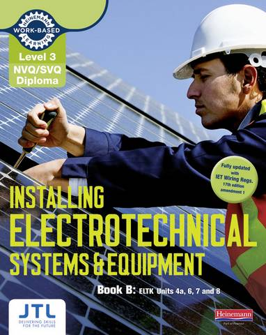 Level 3 NVQ/SVQ Diploma Installing Electrotechnical Systems and Equipment Candidate Handbook B - JTL Training - 9780435031275
