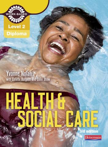 Level 2 Health and Social Care Diploma: Candidate Book 3rd edition - Yvonne Nolan - 9780435031947