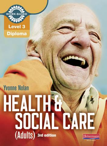 Level 3 Health and Social Care (Adults) Diploma: Candidate Book 3rd edition - Yvonne Nolan - 9780435031978