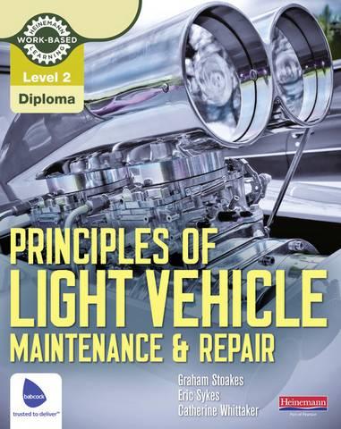 Level 2 Principles of Light Vehicle Maintenance and Repair Candidate Handbook - Graham Stoakes - 9780435048167