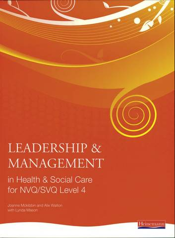 Leadership and Management in Health and Social Care NVQ Level 4 - Andrew Thomas - 9780435500207
