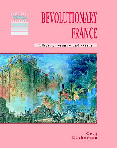 Cambridge History Programme Key Stage 3: Revolutionary France: Liberty