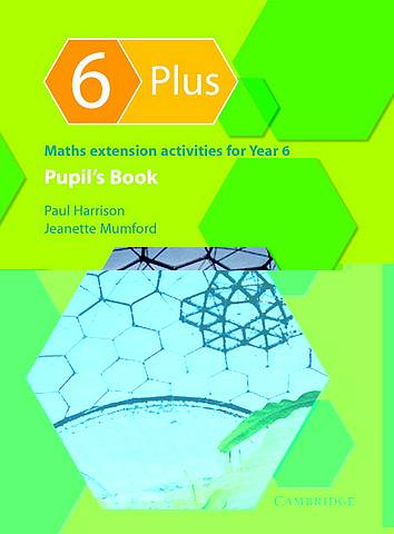 6 Plus Pupil's Book: Maths Extension Activities for Year 6 - Paul Harrison - 9780521542906