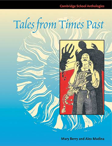 Cambridge School Anthologies: Tales from Times Past: Sinister Stories from the 19th Century - Mary Berry - 9780521585668