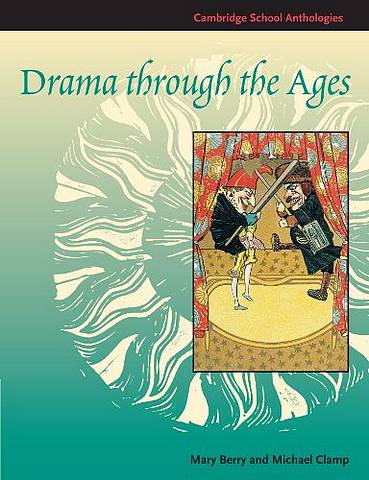 Cambridge School Anthologies: Drama through the Ages - Mary Berry - 9780521598750