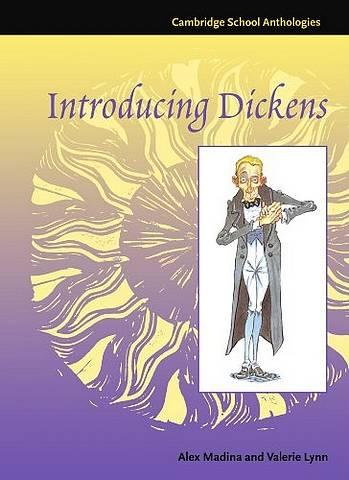 Cambridge School Anthologies: Introducing Dickens - Alex Madina - 9780521599566