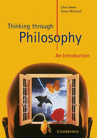 Thinking through Philosophy: An Introduction - Chris Horner (Cambridge Regional College) - 9780521626576