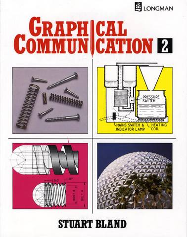 Graphical Communication Book Two - Stuart Bland - 9780582224452