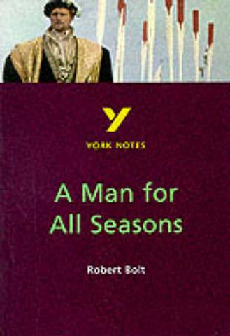 A Man for All Seasons: York Notes - Bernard Haughey - 9780582382282