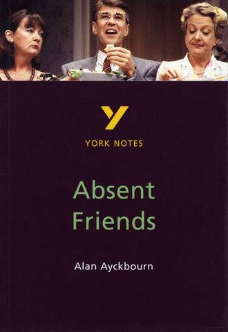 Absent Friends: York Notes - Nicola Alper - 9780582382305