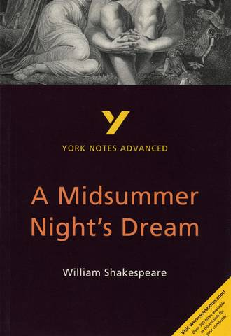 A Midsummer Night's Dream: York Notes Advanced - Michael Sherborne - 9780582424487