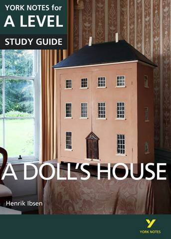 A Doll's House: York Notes for A-level - Frances Gray - 9781292138152