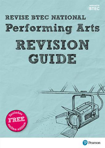 Revise BTEC National Performing Arts Revision Guide: (with free online edition) - Emma Hindley - 9781292150406