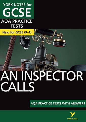 An Inspector Calls AQA Practice Tests: York Notes for GCSE (9-1) - Jo Heathcote - 9781292195414