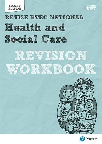 Revise BTEC National Health and Social Care Revision Workbook: Second edition - Georgina Shaw - 9781292230580
