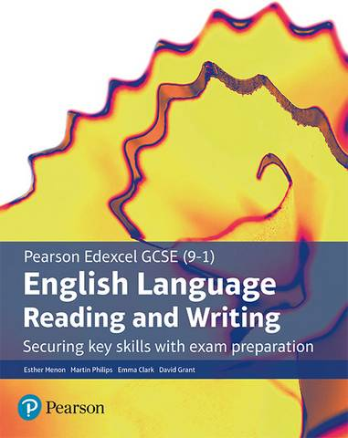 Edexcel GCSE (9-1) English Language Core Student Book: Reading and Writing: Securing key skills with exam preparation (GCSE English Language 2015) - Esther Menon - 9781292247038