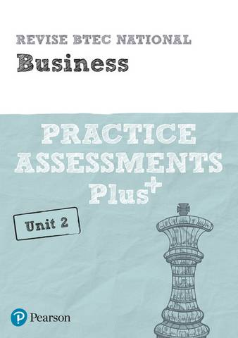 Revise BTEC National Business Unit 2 Practice Assessments Plus - Steve Jakubowski - 9781292256665