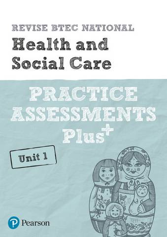 Revise BTEC National Health and Social Care Unit 1 Practice Assessments Plus - Elizabeth Haworth - 9781292256689