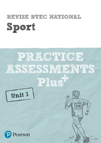 Revise BTEC National Sport Unit 1 Practice Assessments Plus - Jennifer Stafford-Brown - 9781292256702