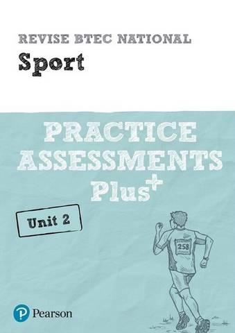 Revise BTEC National Sport Unit 2 Practice Assessments Plus - Jennifer Stafford-Brown - 9781292256719