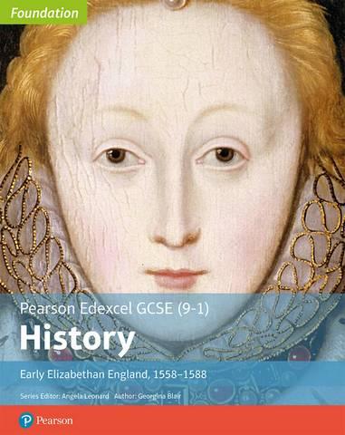 Edexcel GCSE (9-1) History Foundation Early Elizabethan England