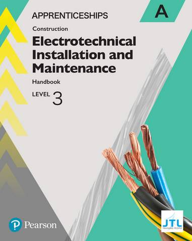 Apprenticeship Level 3 Electrotechnical (Installation and Maintainence) Learner Handbook A + Activebook - JTL Training JTL - 9781292259840