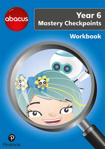 Abacus Mastery Checkpoints Workbook Year 6 / P7 - Ruth Merttens