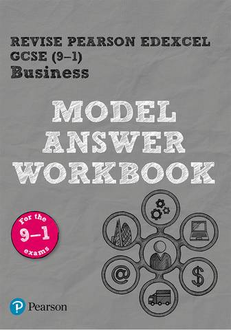 Revise Pearson Edexcel GCSE (9-1) Business Model Answer Workbook: for the 2016 specification - Helen Coupland-Smith - 9781292296661