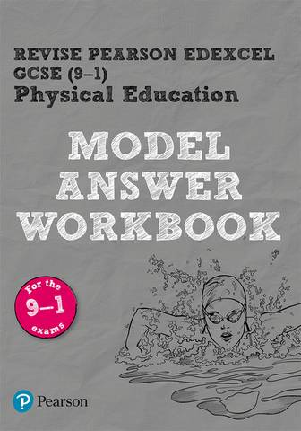 Revise Pearson Edexcel GCSE (9-1) PE Model Answer Workbook: for the 2016 specification - Jennifer Stafford-Brown - 9781292296685
