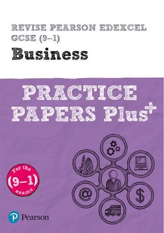 Revise Pearson Edexcel GCSE (9-1) Business Practice Papers Plus - Andrew Redfern - 9781292296760
