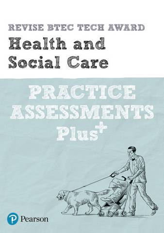Revise BTEC Tech Award Health and Social Care Practice Assessments Plus - Elizabeth Haworth - 9781292306995