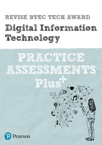 Revise BTEC Tech Award Digital Information Technology Practice Assessments Plus - Colin Harber-Stuart - 9781292307008