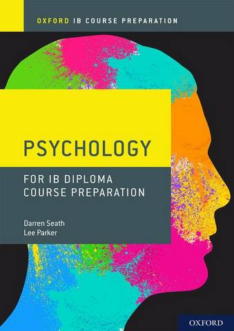 Oxford IB Diploma Programme: IB Course Preparation Psychology Student Book - Darren Seath - 9781382004947
