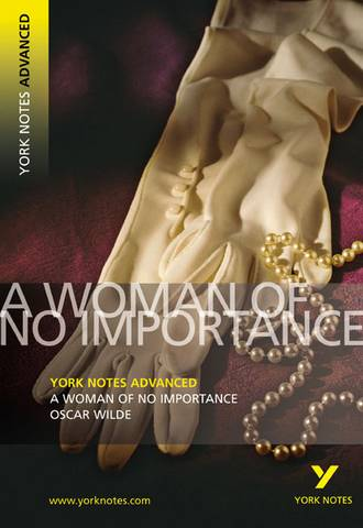 A Woman of No Importance: York Notes Advanced - Oscar Wilde - 9781405861793